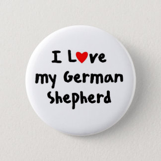 I love my German Shepherd Merchandise Pinback Button