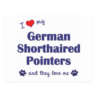 I Love My German Shorthaired Pointers (Multi Dogs) Postcard