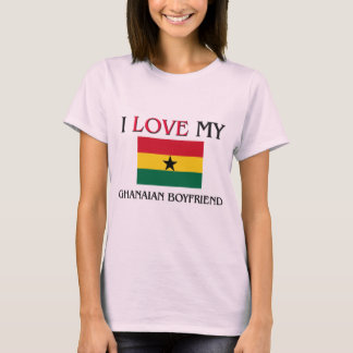 I Love My Ghanaian Boyfriend T-Shirt