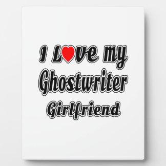 I Love My Ghostwriter Girlfriend Plaque