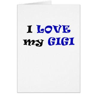 I Love my Gigi Greeting Card