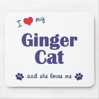 I Love My Ginger Cat (Female Cat) Mouse Pad