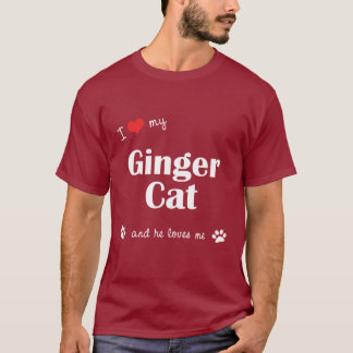 I Love My Ginger Cat (Male Cat) T-Shirt