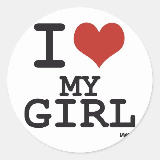 I love my girl classic round sticker