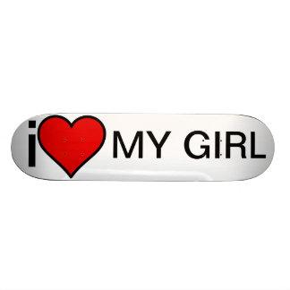 I Love My Girl Skateboard