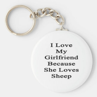 I Love My Girlfriend Because She Loves Sheep Key Chains