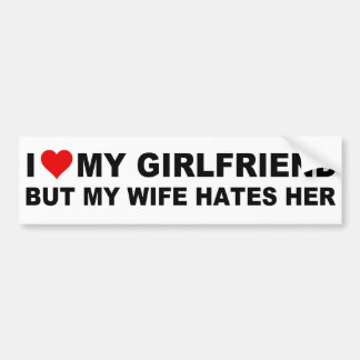 I LOVE MY GIRLFRIEND, BUT... BUMPER STICKER