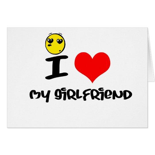 I love my Girlfriend Card