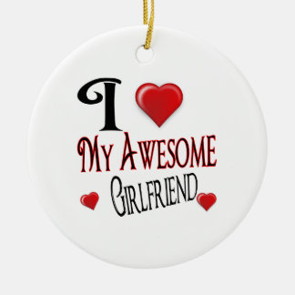 I love My Girlfriend Ceramic Ornament
