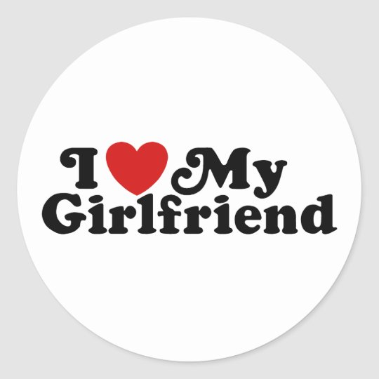 I Love My Girlfriend Classic Round Sticker