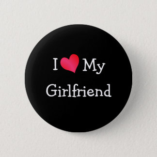 I Love My Girlfriend Pinback Button