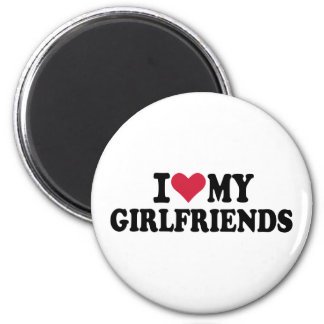 I love my girlfriends magnets