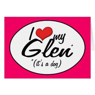 I Love My Glen (It's a Dog) Card