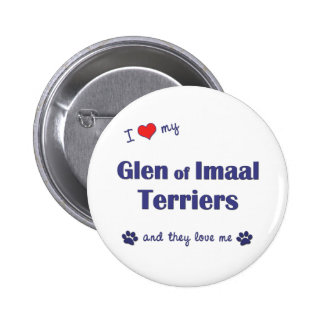 I Love My Glen of Imaal Terriers (Multiple Dogs) Pinback Button