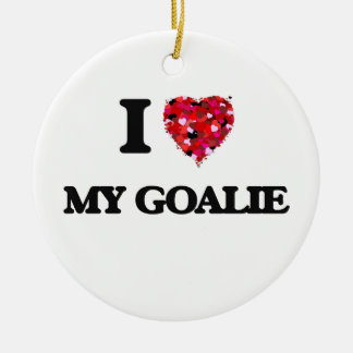 I Love My Goalie Ceramic Ornament