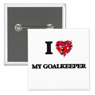 I Love My Goalkeeper 2 Inch Square Button