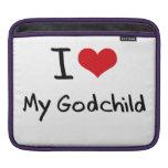 I Love My Godchild Sleeve For iPads