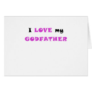 I Love my Godfather Greeting Card