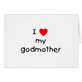 I Love My Godmother Card