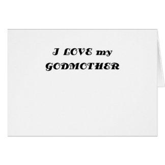 I Love my Godmother Card