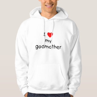 I Love My Godmother Hoody