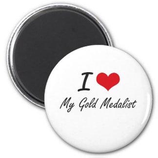 I Love My Gold Medalist 2 Inch Round Magnet
