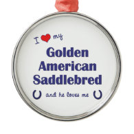 I Love My Golden American Saddlebred (Male Horse) Christmas Tree Ornaments