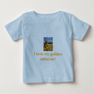 I love my golden retreiver! baby T-Shirt
