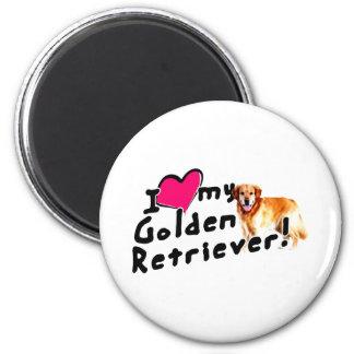 I love my Golden Retriever! 2 Inch Round Magnet