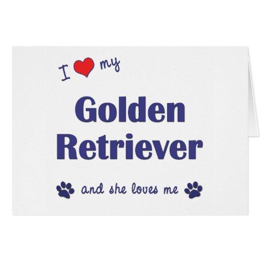 I Love My Golden Retriever (Female Dog) Greeting Card