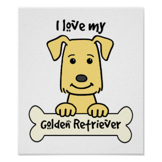 I Love My Golden Retriever Poster
