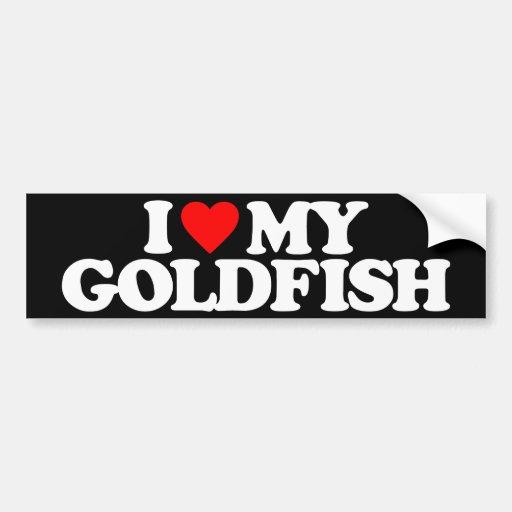 I LOVE MY GOLDFISH BUMPER STICKERS
