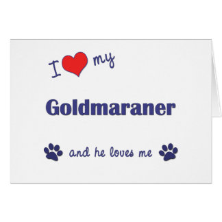 I Love My Goldmaraner (Male Dog) Card
