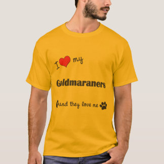I Love My Goldmaraners (Multiple Dogs) T-Shirt