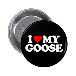 I LOVE MY GOOSE BUTTONS