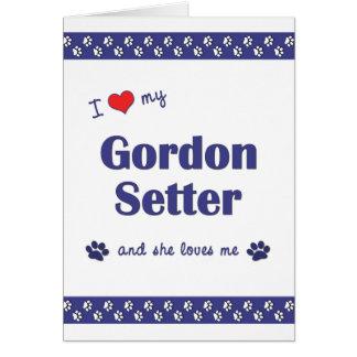 I Love My Gordon Setter (Female Dog) Card