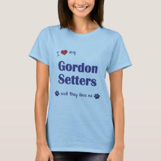 I Love My Gordon Setters (Multiple Dogs) T-Shirt