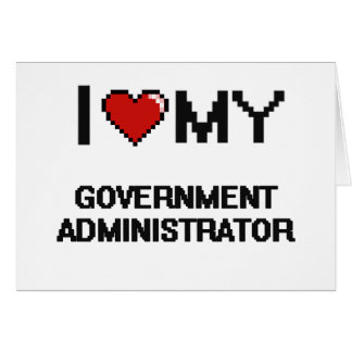 I love my Government Administrator Note Card