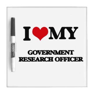 I love my Government Research Officer Dry Erase Board