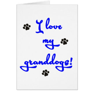 I love my Granddogs! Card