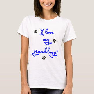 I love my Granddogs! T-Shirt