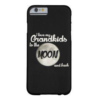 I love my grandkids to the moon and back barely there iPhone 6 case