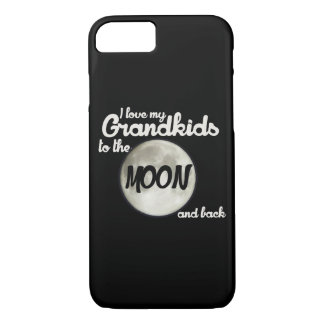 I love my grandkids to the moon and back iPhone 7 case