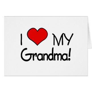 I Love My Grandma Greeting Cards