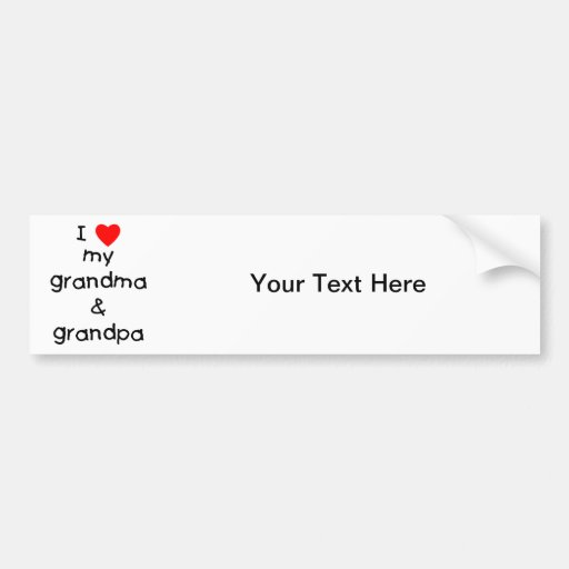 I love my grandma & grandpa bumper stickers