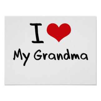 I Love My Grandma Poster