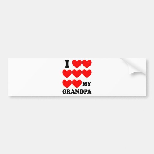 I Love My Grandpa Bumper Stickers