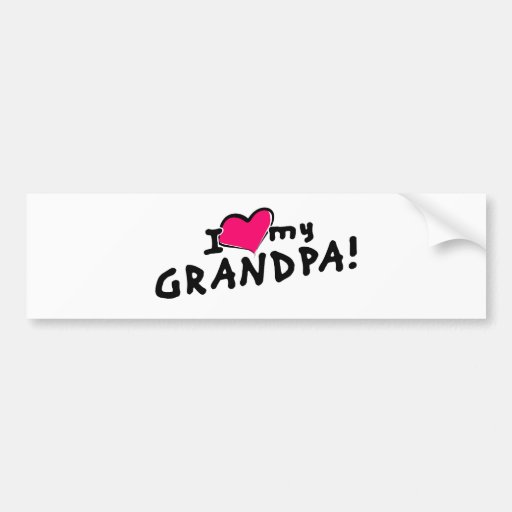 I love my grandpa! bumper stickers