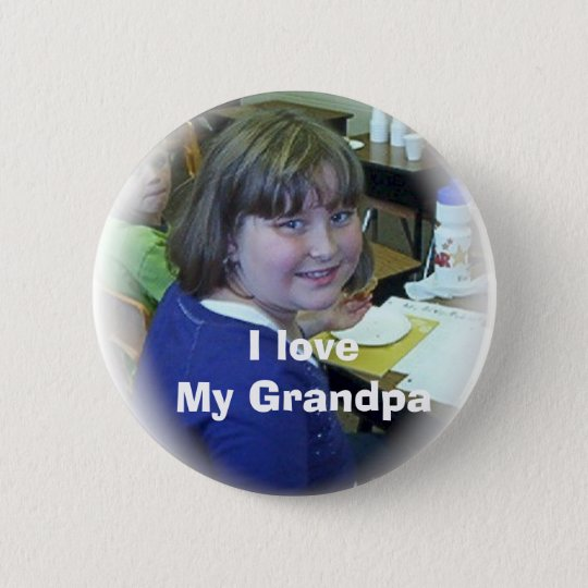 I love My Grandpa Pinback Button