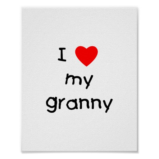 I love my granny poster